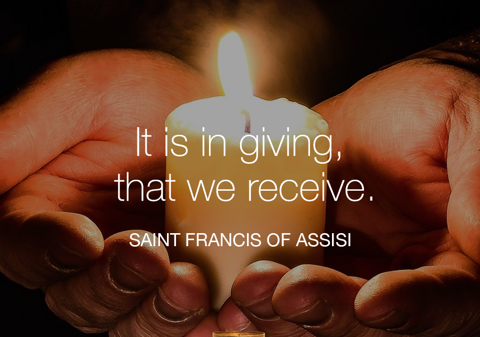 It is in giving, that we receive